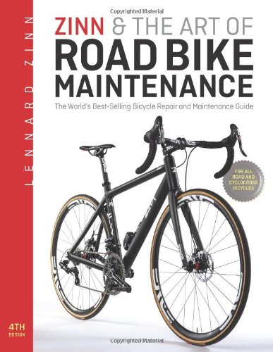 Zinn & the Art of Road Bike Maintenance: The World's Best-Selling Bicycle Repair and M ...