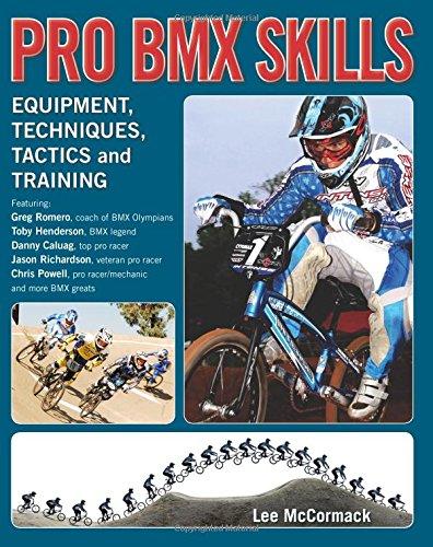 Pro BMX Skills (Pro BMX Skills: Equipment, Techniques, Tactics and Training)