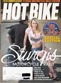 Hot Bike 2016 Magazine 76TH ANNIVERSARY STURGIS MOTORCYCLE RALLY EDITION