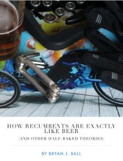 How Recumbents Are Exactly Like Beer