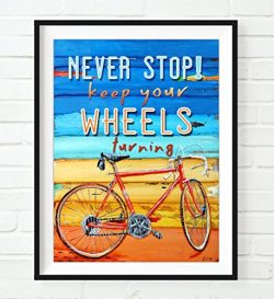 Never Stop, Keep your wheels turning – Danny Phillips Art Print, UNFRAMED, Biking Cycling  ...