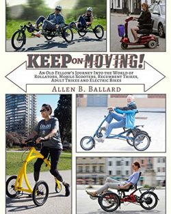 Keep on Moving!: An Old Fellow's Journey into the World of Rollators, Mobile Scooters, Rec ...