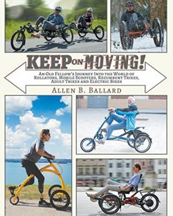 Keep on Moving! An Old Fellow's Journey into the World of Rollators, Mobile Scooters, Recu ...
