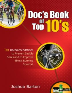 Doc's Book of Top 10's: Recommendations to Prevent Saddle Sore and to Improve Bike & ...